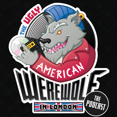 The Ugly American Werewolf in London Rock Podcast