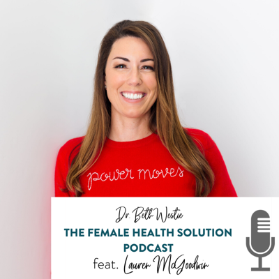 The Female Health Solution Podcast