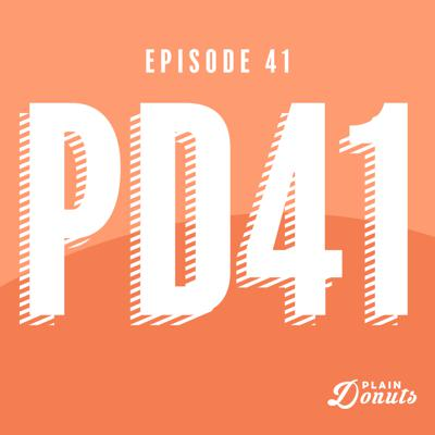 Cover art for 041 - PD41: Plain Donuts, Protracted Drama