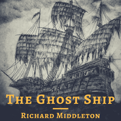 Cover art for Halloween Ep. - The Ghost Ship by Richard Middleton