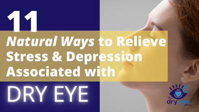 Cover art for 11 Natural Ways to Relieve Stress and Depression Associated with Dry Eye