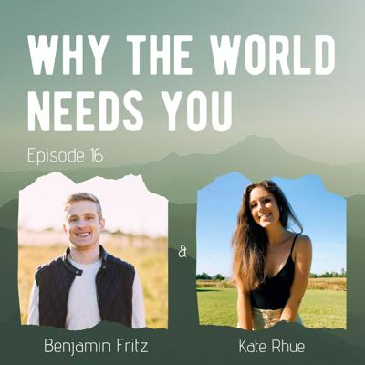 Why the World Needs You Podcast