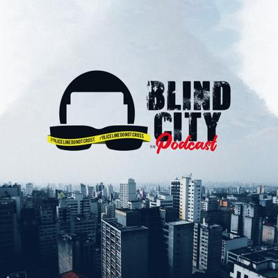 Blind City The Podcast