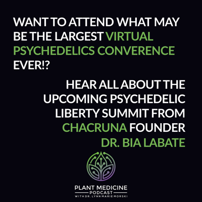 Cover art for Same Summit, Now Virtual! Chacruna Founder Bia Labate, Ph.D. tells us all about the upcoming Psychedelic Liberty Summit