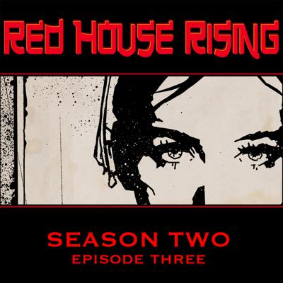 Cover art for Red House Rising Season 2 - Episode 3