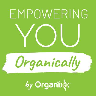 Empowering You Organically - Audio Edition