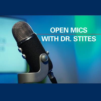 Open Mics with Dr. Stites