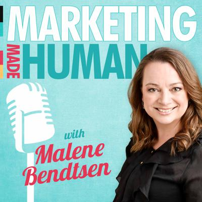 Marketing Made Human with Malene Bendtsen
