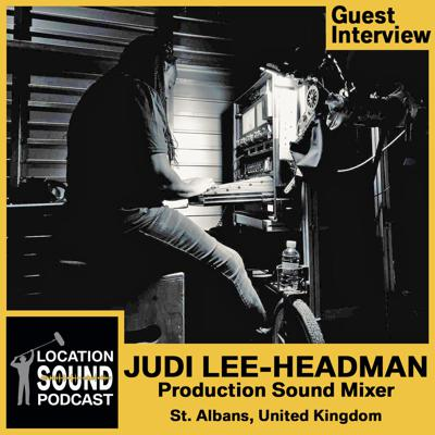 Cover art for 075 Judi Lee-Headman - Production Sound Mixer based out of St. Albans, UK