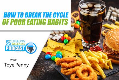 Cover art for How to Break the Cycle of Poor Eating Habits with Toye Penny