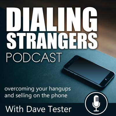 Dialing Strangers | Overcoming your hangups and selling on the phone.