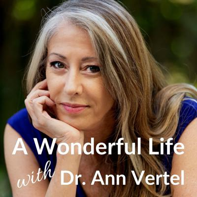 You're just one decision away from having a wonderful life. Your host, Dr. Ann Vertel, is a success psychologist, executive coach, and 20-year naval officer who will help you take charge of your life, your career, and everything in between. You'll learn how to master your mindset so you can show up, step up, and live up to your highest potential. Learn more at https://AnnVertel.com