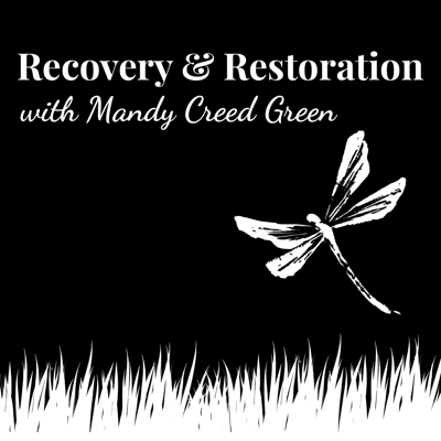 Recovery & Restoration with Mandy Creed Green
