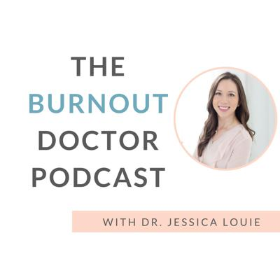 The Burnout Doctor Podcast