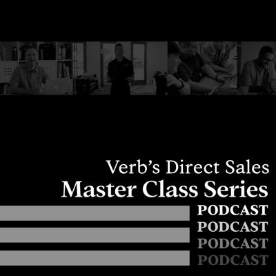 Verb's Direct Sales Master Class Series Podcast
