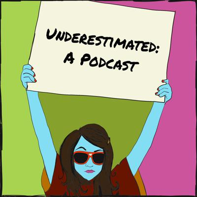 Underestimated: A Podcast