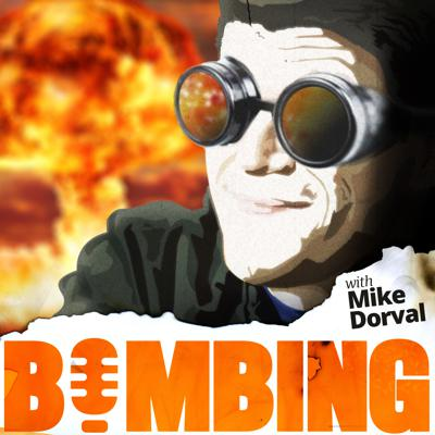 Bombing with Mike Dorval