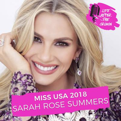Cover art for ENCORE REPLAY - Miss USA 2018 Sarah Rose Summers - Reflecting On Her Year As Miss USA & What's Next