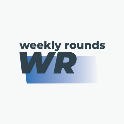 Introducing the Weekly Rounds Podcast