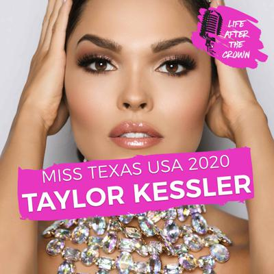 Cover art for SEASON 2 FINALE Miss Texas USA 2020 Taylor Kessler - Preparing for Miss USA during the China Virus and Pursuing a Career as an NFL Sideline Reporter