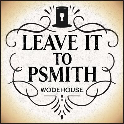 Cover art for Ep. 677, Leave it to Psmith, part 9of10, by P.G. Wodehouse