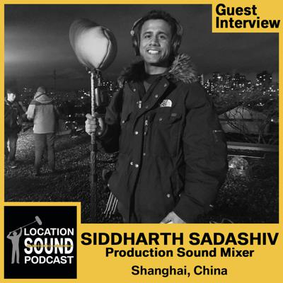 Cover art for 072 Siddharth Sadashiv - Production Sound Mixer based out of Shanghai, China