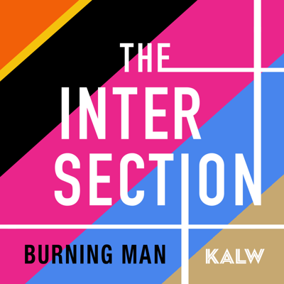 Exploring our changing cities. One street corner at a time. This season we are going to Burning Man. From KALW 91.7FM in San Francisco.  Find us online at www.theintersection.fm and on Twitter @IntersectionFM