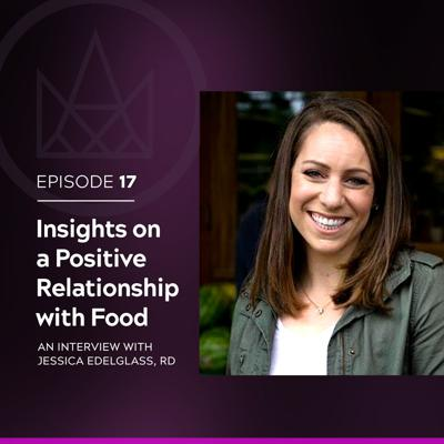 Cover art for #17 - Jessica Edelglass: Insights on a Positive Relationship with Food