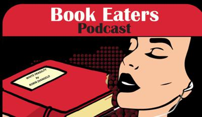 Cover art for Book Eaters Podcast : White Fragility
