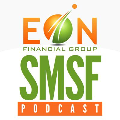EON Financial Group SMSF Podcast