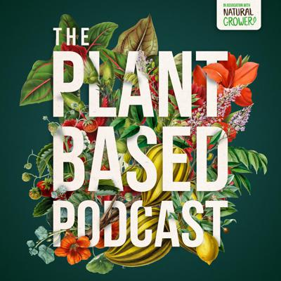 Cover art for The Plant Based Podcast S3 Episode Five - It's time for the Chelsea Flower Show, but not as you know it!