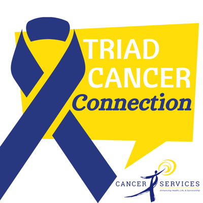 Triad Cancer Connection Podcast