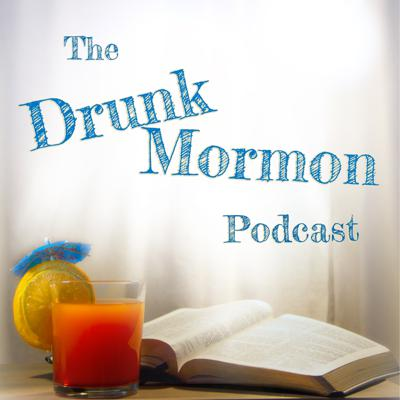 This is the Drunk Mormon Podcast! Join us each week as an ex-Mormon and a never-Mormon get drunk and learn about people who never get drunk—Mormons!