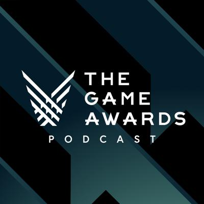 The Game Awards Podcast