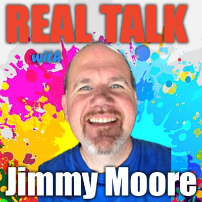 Real Talk With Jimmy Moore