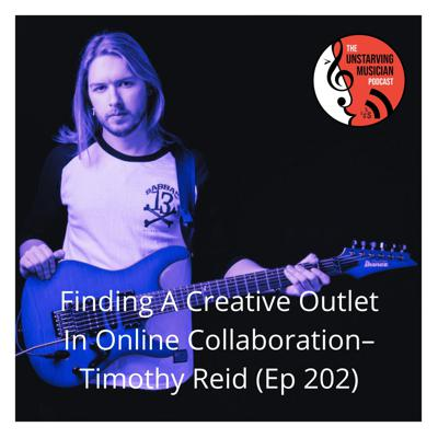 Cover art for Finding A Creative Outlet In Online Collaboration–Timothy Reid (Ep 202)