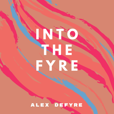 Into The Fyre