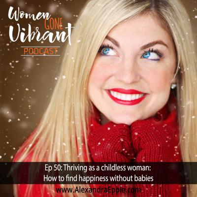 Cover art for Episode #50: Thriving as a childless woman: How to find happiness without babies