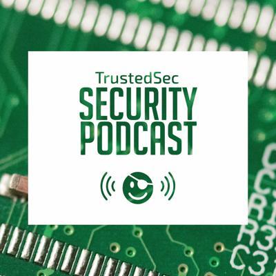 TrustedSec Security Podcast