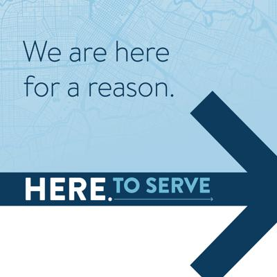 HERE. to Serve