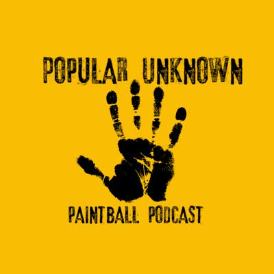 Popular Unknown Paintball Podcast