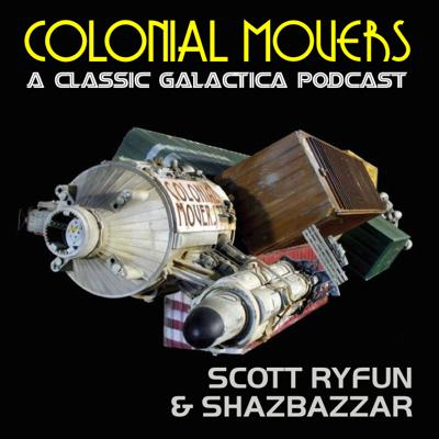 Colonial Movers: A Classic Galactica Podcast