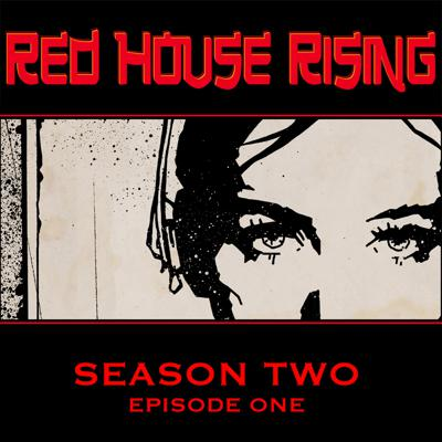 Cover art for Red House Rising Season 2 - Episode 1