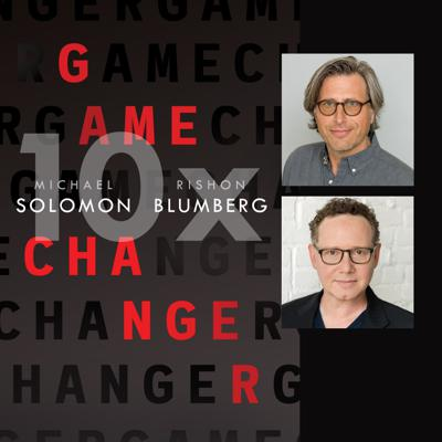 10x Game Changer Podcast