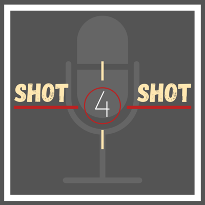 Shot4Shot Podcasts