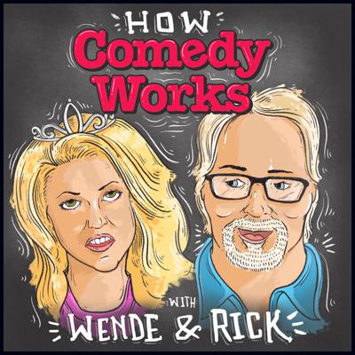 How Comedy Works with Wende Curtis and Rick Kerns