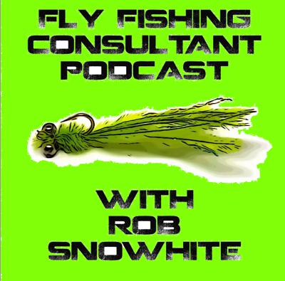 Fly Fishing Consultant Podcast