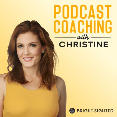 Podcast Coaching with Christine  Podcasting Made Easy