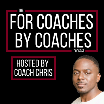 For Coaches By Coaches Podcast