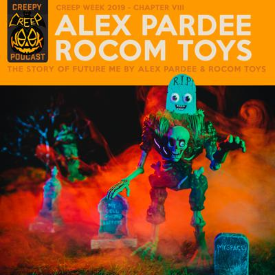 Cover art for Alex Pardee & Rocom Toys - Future Me Toy Design - Creep Week Chapter VIII